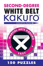 Second-Degree White Belt Kakuro by Conceptis Puzzles