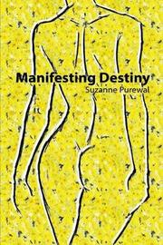 Manifesting Destiny by Suzanne Purewal image