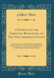 A Defence of the Christian Revelation, on Two Very Important Points by Gilbert West image