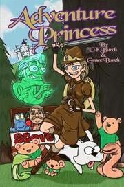 Adventure Princess by Ck Burch