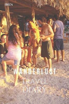 Ibiza Wanderlust Travel Diary by Wanderlust Press