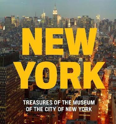 New York: Treasures of the Museum of the City of New York by Whitney W. Donhauser