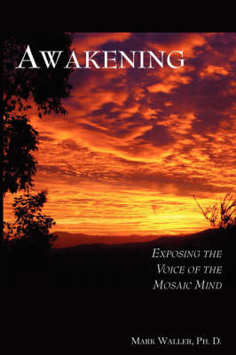 Awakening: Exposing the Voice of the Mosaic Mind by Mark, Richard Waller image