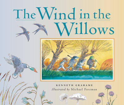 Wind in the Willows: Complete Edition by Kenneth Grahame