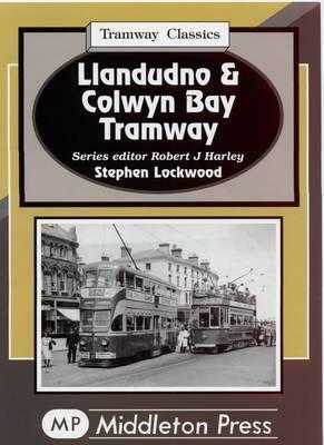 Llandudno and Colwyn Bay Tramways by Stephen Lockwood
