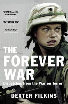 The Forever War: Dispatches from the War on Terror by Dexter Filkins