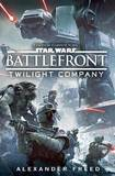 Star Wars Battlefront: Twilight Company by Alexander Freed