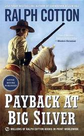 Payback at Big Silver by Ralph Cotton
