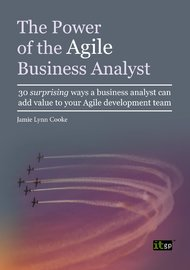 The Power of the Agile Business Analyst by Jamie Lynn Cooke