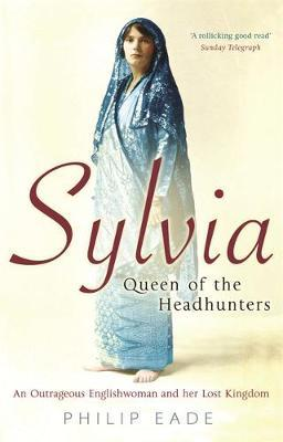 Sylvia, Queen Of The Headhunters by Philip Eade image
