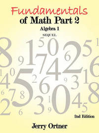 Fundamentals of Math Part 2 Algebra 1 by Jerry Ortner image