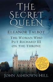 The Secret Queen by John Ashdown-Hill