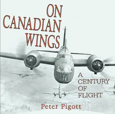 On Canadian Wings by Peter Pigott