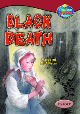 Oxford Reading Tree: Levels 15-16: Treetops True Stories: Black Death by Margaret McAllister image