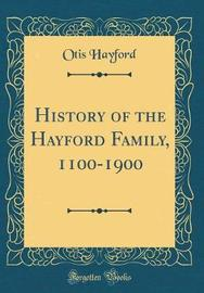 History of the Hayford Family, 1100-1900 (Classic Reprint) by Otis Hayford image