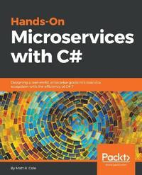 Hands-On Microservices with C# by Matt R. Cole image