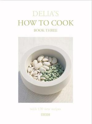 Delia's How To Cook: Book Three by Delia Smith image