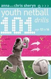 101 Youth Netball Drills Age 12-16 by Anna Sheryn