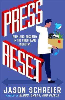 Press Reset by Jason Schreier