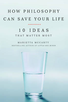 How Philosophy Can Change Your Life by Marietta McCarty image