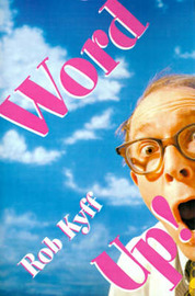 Word Up!: A Lively Look at English by Rob Kyff image