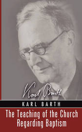 Teaching of the Church Regarding Baptism by Karl Barth image