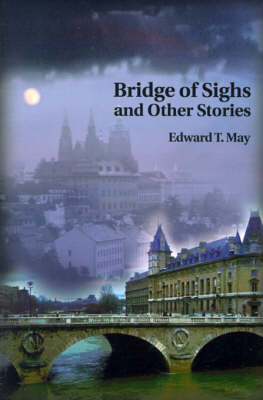 Bridge of Sighs and Other Stories by Edward T May image
