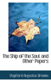 The Ship of the Soul, and Other Papers by Stopford Augustus Brooke