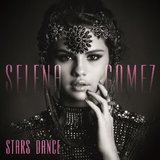 Stars Dance (Deluxe Edition) by Selena Gomez
