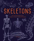 Skeletons: The Architecture of Life by Ben Prideaux