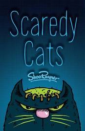 Scaredy Cats by Shoo Rayner