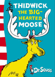 Thidwick the Big-hearted Moose: Yellow Back Book by Dr Seuss