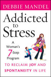 Addicted to Stress by Debbie Mandel image