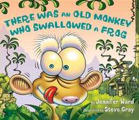 There Was an Old Monkey Who Swallowed a Frog by Jennifer Ward image