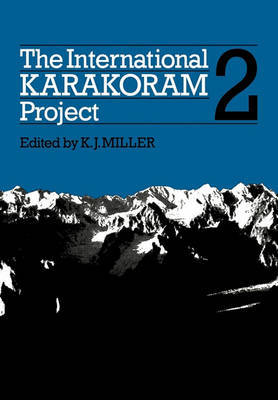 The International Karakoram Project: Volume 2 by K.J. Miller