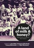 A Land of Milk & Honey? by Avril Bell