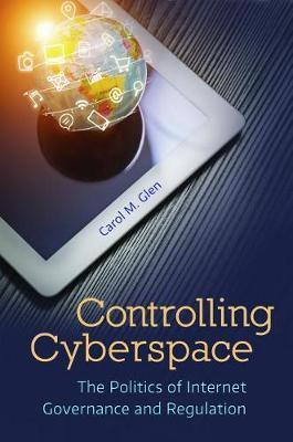 Controlling Cyberspace by Carol M. Glen