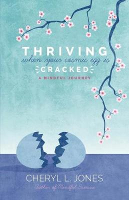 Thriving When Your Cosmic Egg Is Cracked by Cheryl L. Jones image