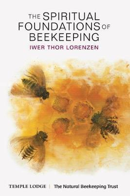 The Spiritual Foundations of Beekeeping by Iwer Thor Lorenzen image