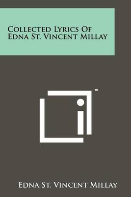 Collected Lyrics of Edna St. Vincent Millay by Edna St.Vincent Millay