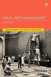 Visual Arts Management by Jeffrey Taylor