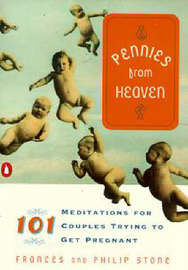 Pennies from Heaven: 101 Meditations for Couples Trying to Get Pregnant by Frances Stone image