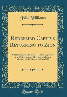 Redeemed Captive Returning to Zion by John Williams