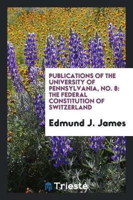 Publications of the University of Pennsylvania, No. 8 by Edmund J. James image
