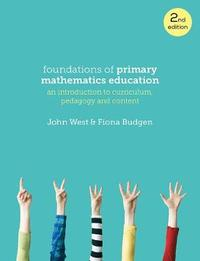 Foundations of Primary Mathematics Education by John West