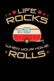 Life Rocks When Your Home Rolls by Sports & Hobbies Printing