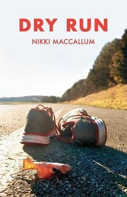 Dry Run by Nikki MacCallum