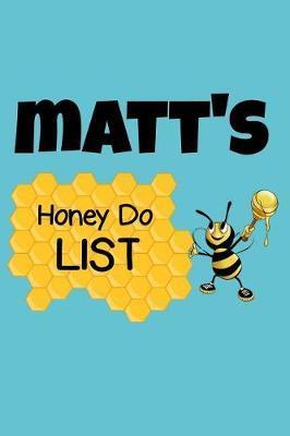 Matt's Honey Do List by Matt Name Notebooks