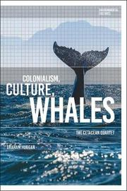 Colonialism, Culture, Whales by Graham Huggan