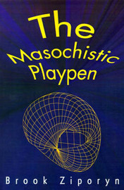 The Masochistic Playpen by Brook Ziporyn (Assistant Professor of Asian Religion and Philosophy at Northwestern University) image